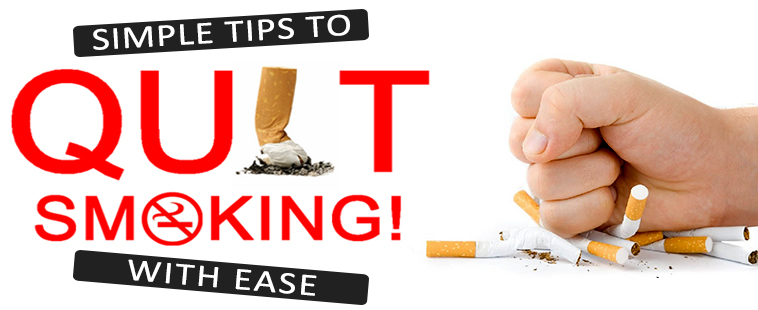 SIMPLE TIPS TO QUIT SMOKING WITH EASE