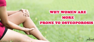 WHY WOMEN ARE MORE PRONE TO OSTEOPOROSIS?