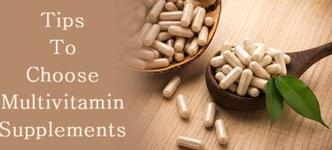 Tips To Choose Multivitamin Supplements